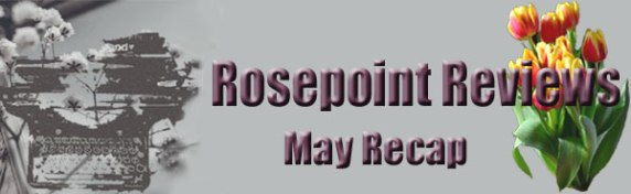 Rosepoint Reviews-May Recap