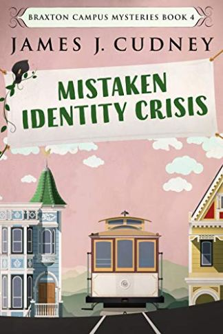 Mistaken Identity Crisis by James J Cudney