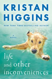 Life and Other Inconveniences by Kristan Higgins