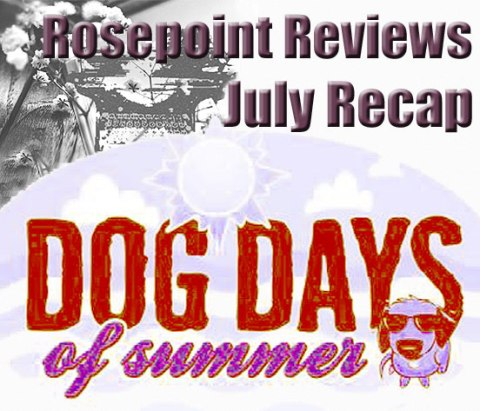Rosepoint Reviews - July Recap