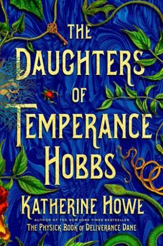 The Daughters of Temperance Hobbs by Katherine Howe
