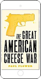 The Great American Cheese War by Paul Flower