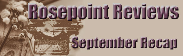 Rosepoint Reviews - September Recap
