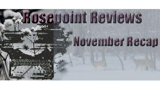 Rosepoint Reviews - November Recap
