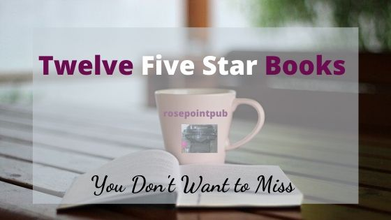 Twelve Five Star Books You Don't Want to Miss