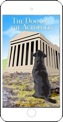 The Dog on the Acropolis by Mark Tedesco