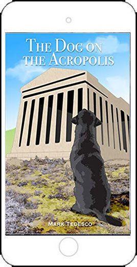 The Dog on the Acropolis by Mark Tedesco