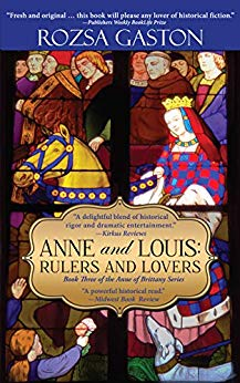 Anne and Louis: Rulers and Lovers by Rozsa Gaston