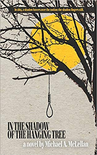 In the Shadow of the Hanging Tree by Michael A McLellan
