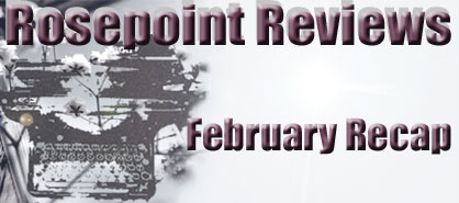 Rosepoint Reviews - February Recap