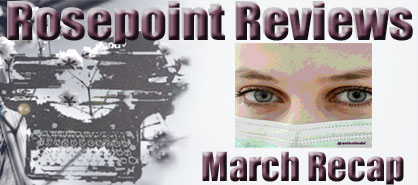 Rosepoint Reviews-March recap