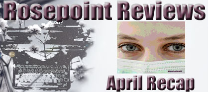 Rosepoint Reviews - April Recap
