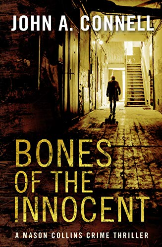 Bones of the Innocent by John A Connell