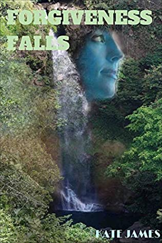 Forgiveness Falls by Kate James