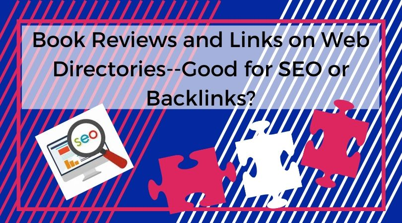 Book Reviews and Links on Web Directories--Good for SEO or Backlinks?