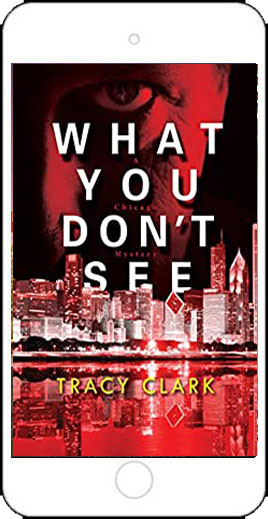 What You Don't See by Tracy Clark