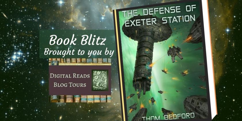 Book Blitz of The Defense of Exeter Station by Tom Bedford for Digital Reads Blog Tours