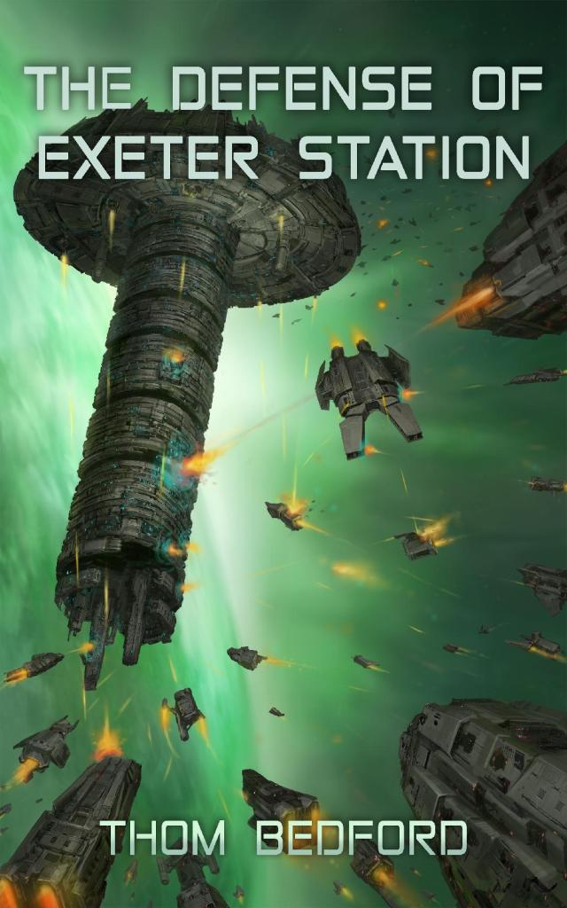 The Defense of Exeter Station by Thom Bedford - a #scifi novel.