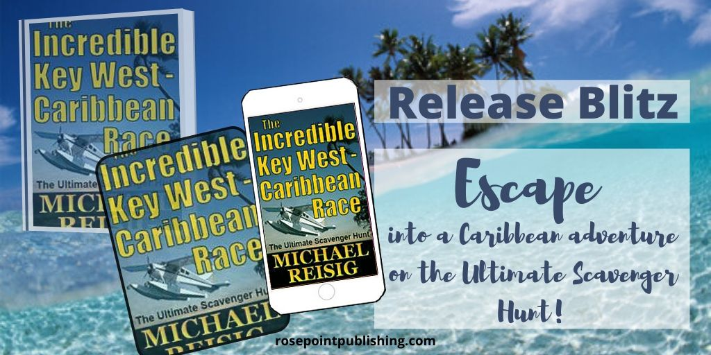 Release Blitz for The Incredible Key West-Caribbean Race by Michael Reisig