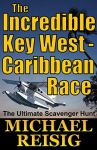 The Incredible Key West-Caribbean Race by Michael Reisig - The Ultimate Scavenger Hunt