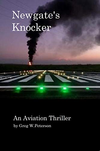 Newgate's Knocker by Greg W Peterson - An Aviation Thriller