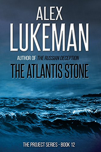 The Atlantis Stone by Alex Lukeman The Project Series Book 12