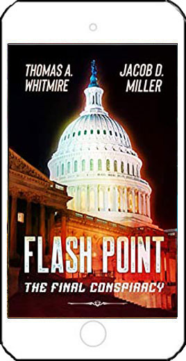 Flash Point: The Final Conspiracy by Thomas A Whitmire and Jacob O Miller