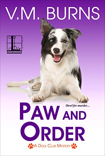 Paws and Order by V M Burns
