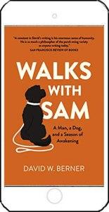 Walks with Sam by David W Berner