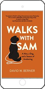 Walks with Sam by David W Berner