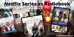 Netflix vs Audiobook - Call the Midwife