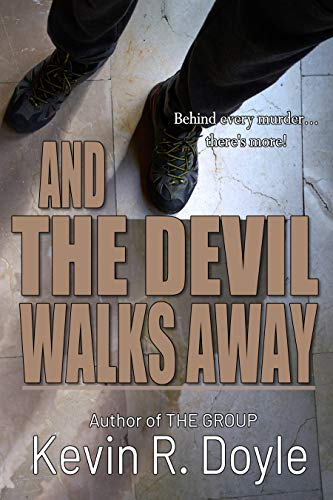 And the Devil Walks Away by Kevin R Doyle