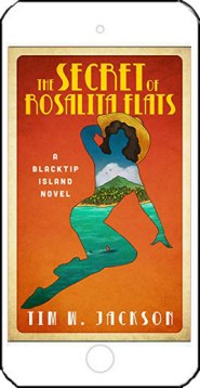 The Secret of Rosalita Flats by Tim W Jackson