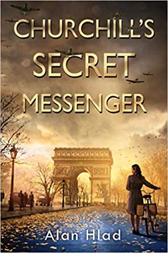 Churchill's Secret Messenger by Alan Hlad