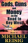 Gods, Guns, and Money by Michael Reisig