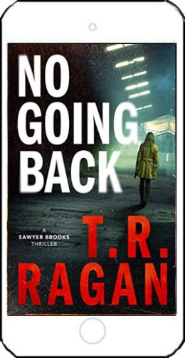 No Going Back by T R Ragan