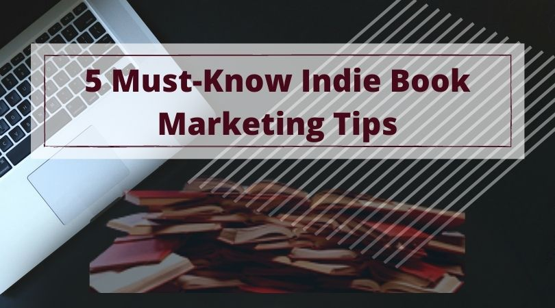 5 must-know indie book marketing tips