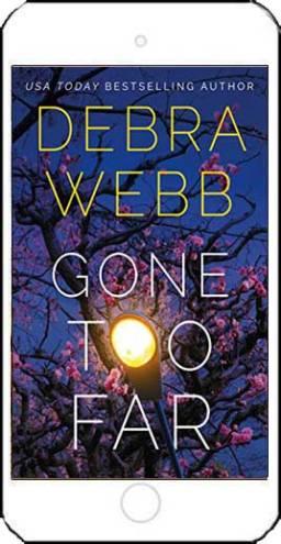 Gone Too Far by Debra Webb