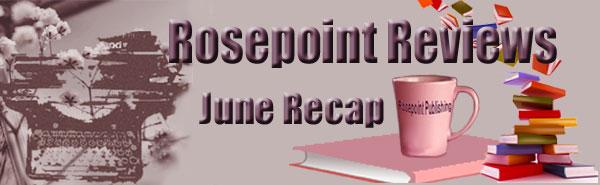 Rosepoint Reviews-June Recap
