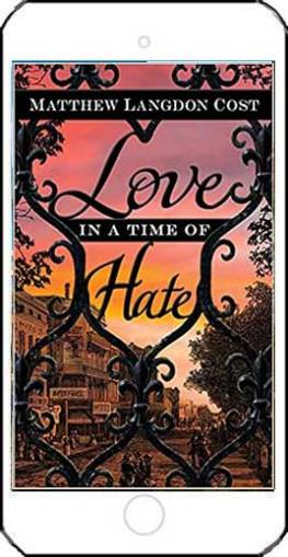 Love in a Time of Hate by Matthew Langdon Cost