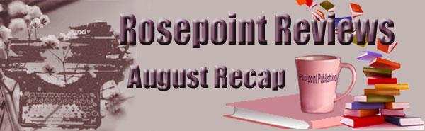 Rosepoint Reviews-August Recap