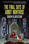 The Final Days of Abbot Montrose by Sven elvestad