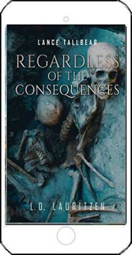 Regardless of the Consequences by L D Lauritzen