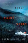 These Silent Woods by Kimi Cunningham Grant