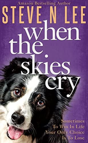 When the Skies Cry by Steve N Lee
